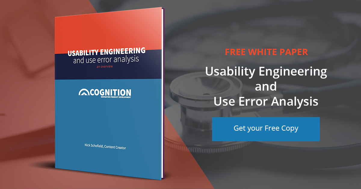 Download Now: Cognition's White Paper on Usability Engineering and Use Error Analysis